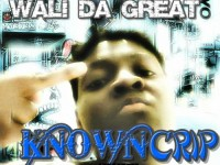 Wali Da Great - Know Crip