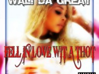 Wali Da Great - Fell Love Wit A Thot