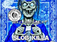 Wali Da Great - Slob killa