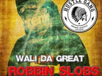 Wali Da Great - Robbin Slobs