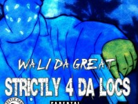 Wali Da Great - Strictly 4 Da Locs Hustle Gang