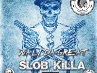 Wali Da Great - Slob killa 2