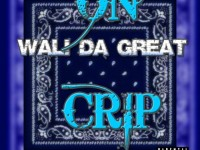 Wali Da Great - On Crip
