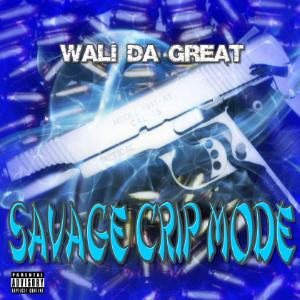 Wali Da Great - Savage Crip Mode