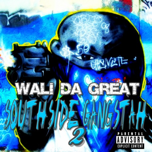 Wali Da Great - Southside Gangstah 2