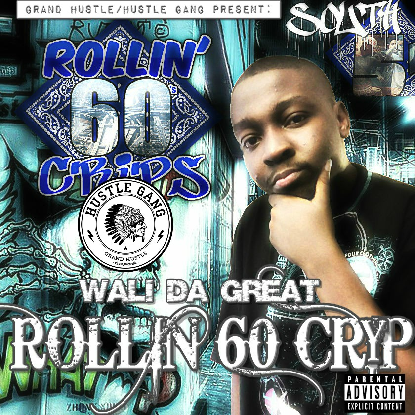 Wali Da Great - Rollin 60 Crip